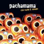 L'ultimo album - pachamama che vuole il mondo